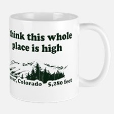 I think this whole place is high Small Small Mug