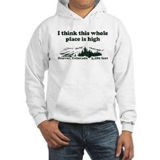 I think this whole place is high Hoodie