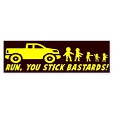 Run you stick bastards! Bumper Sticker