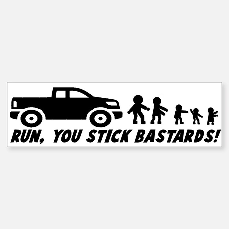 Run you stick bastards! Bumper Bumper Sticker