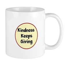 Kindness Keeps Giving Mugs