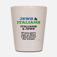 Jews and Italians Shot Glass