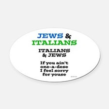 Jews and Italians Oval Car Magnet