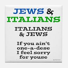Jews and Italians Tile Coaster