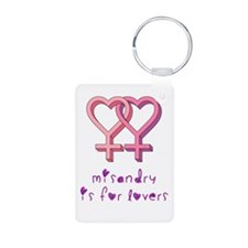 Misandry is for lovers Keychains