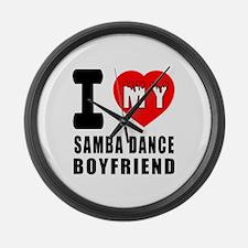 I Love My Samba Dance Boyfriend Large Wall Clock