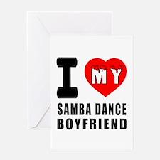 I Love My Samba Dance Boyfriend Greeting Card