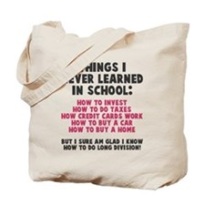 Things I never learned in school Tote Bag