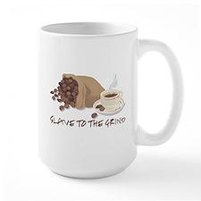 Slave to the Grind Mug
