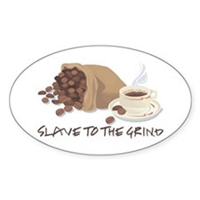 Slave to the Grind Oval Decal
