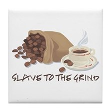 Slave to the Grind Tile Coaster
