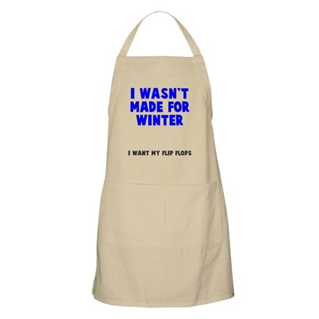I wasn't made for winter Apron
