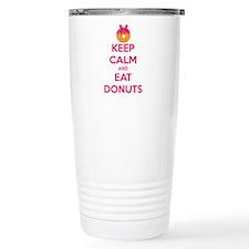 Keep Calm And Eat Donuts Travel Mug