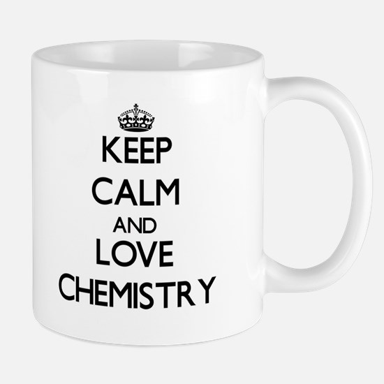 Keep calm and love Chemistry Mugs