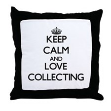 Keep calm and love Collecting Throw Pillow