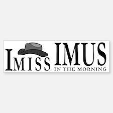 I Miss Imus - Bumper Bumper Bumper Sticker