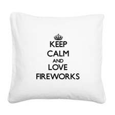 Keep calm and love Fireworks Square Canvas Pillow