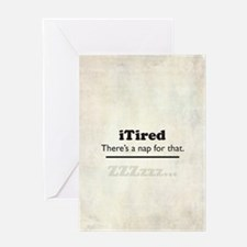iTired Greeting Card