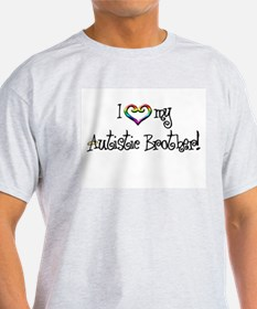 I Love my Autistic Brother! - T-Shirt