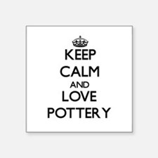 Keep calm and love Pottery Sticker