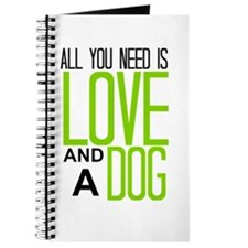 All You Need Is Love And A Dog! Journal