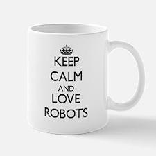 Keep calm and love Robots Mugs