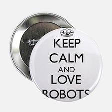 "Keep calm and love Robots 2.25"" Button"