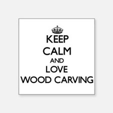 Keep calm and love Wood Carving Sticker
