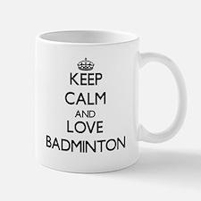 Keep calm and love Badminton Mugs