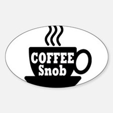 coffee snob Decal