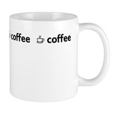 coffee coffee coffee Coffee Mugs