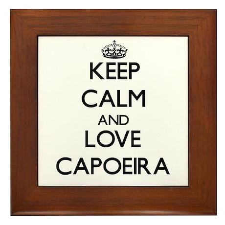 Keep calm and love Capoeira Framed Tile