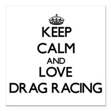 Keep calm and love Drag Racing Square Car Magnet 3