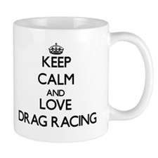 Keep calm and love Drag Racing Mugs