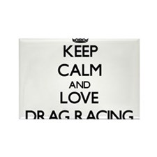 Keep calm and love Drag Racing Magnets