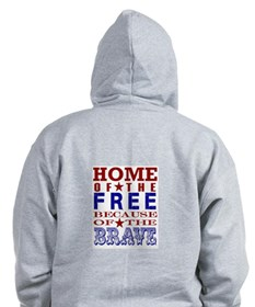 Home Of The Free Because Of The Brave Zip Hoodie