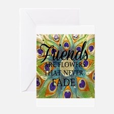 Friends never fade Greeting Cards