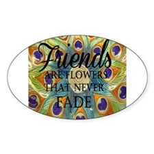Friends never fade Decal