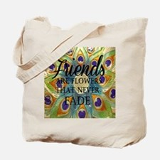 Friends never fade Tote Bag