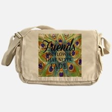 Friends never fade Messenger Bag