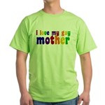 I Love My Gay Mother Green T-Shirt