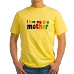 I Love My Gay Mother Yellow T-Shirt