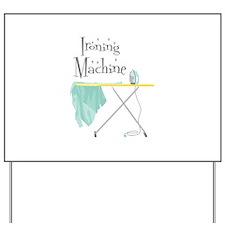 Ironing Machine Yard Sign