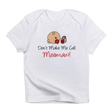 Dont Make Me Call Meemaw Infant T-Shirt