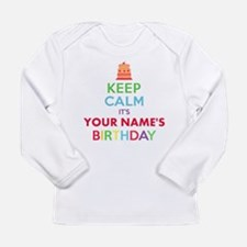 Personalized Keep Calm Its My Birthday Long Sleeve