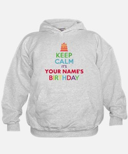 Personalized Keep Calm Its My Birthday Hoodie