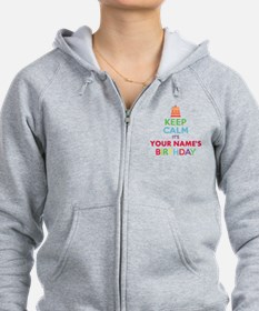 Personalized Keep Calm Its My Birthday Zip Hoodie