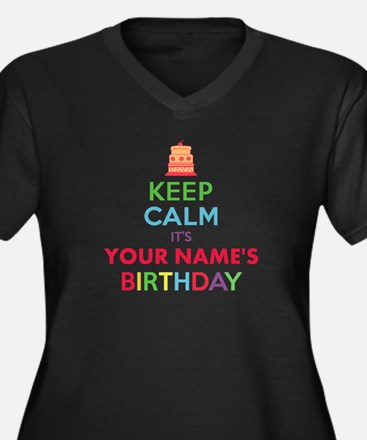 Personalized Keep Calm Its My Birthday Plus Size T