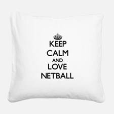 Keep calm and love Netball Square Canvas Pillow