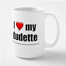 """Love My Dudette"" Ceramic Mugs"